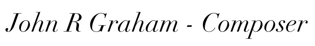 John R Graham - Composer